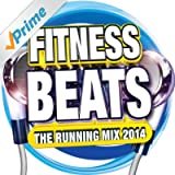 Fitness Beats (The Running Mix 2014) [Explicit]