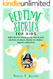 Bedtime Stories for Kids: Bedtime Stories for Adventurous Kids: Travel the World With Pirates and Dragons, Stimulate Your Children's Imagination and Creativity (Book 3)