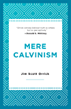 Mere Calvinism (English Edition)
