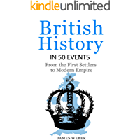 History: British History in 50 Events: From First Immigration to Modern Empire (English History, History Books, British…