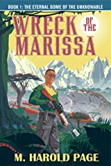 The Wreck of the Marissa (The Eternal Dome of the Unknowable Book 1) Kindle Edition