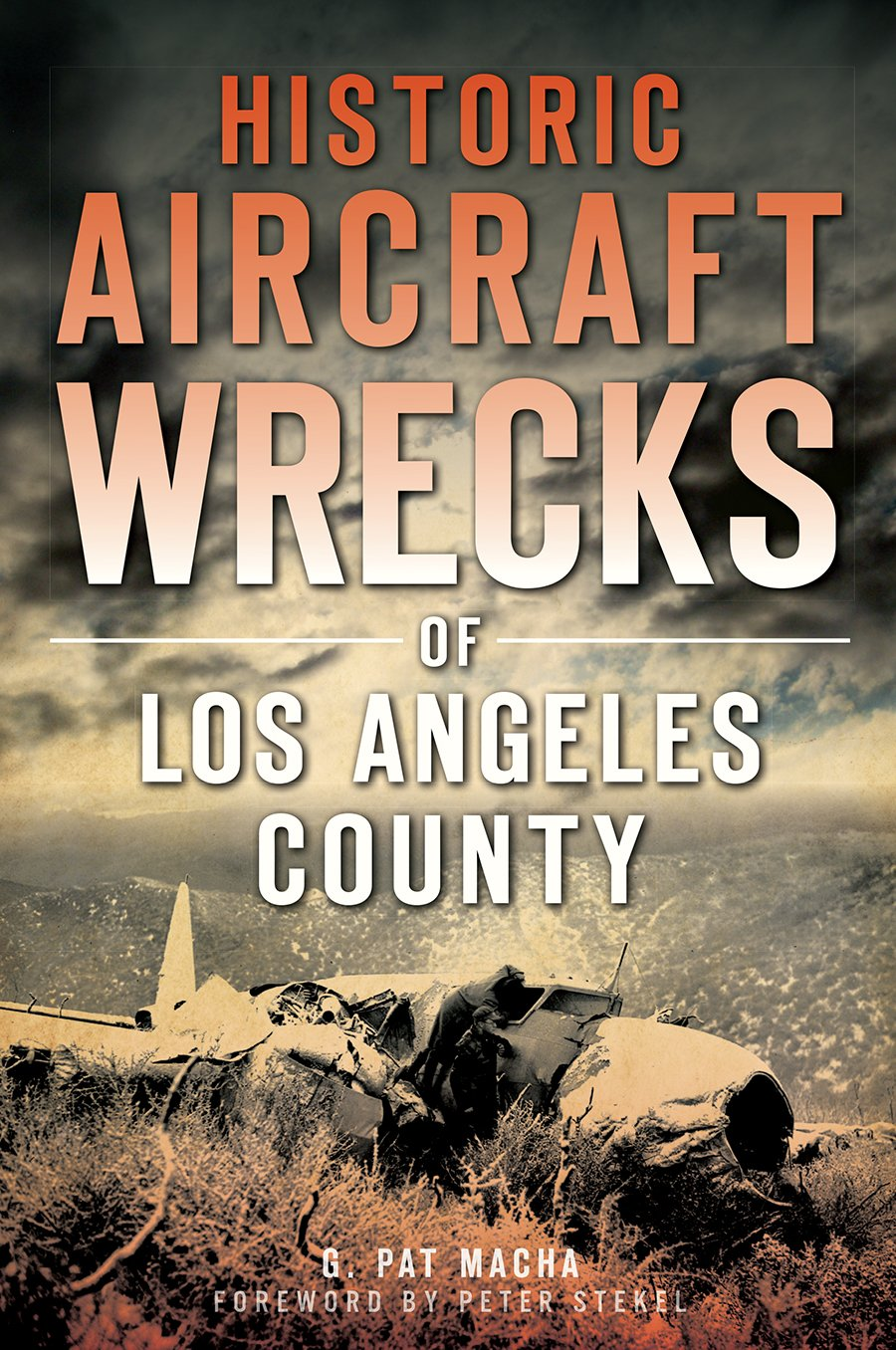 Historic Aircraft Wrecks of Los Angeles County (Disaster) ebook