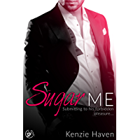 Sugar Me: Submitting to his forbidden pleasure... (Obeying Daddy's Best Friend Book 1) (English Edition)