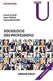 Sociologie des professions - 4e éd.