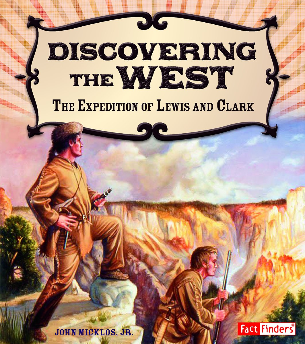 Discovering the West: The Expedition of Lewis and Clark (Adventures on the American Frontier) ebook