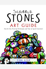 Scribble Stones Art Guide: Step by Step Painting Techniques and Tricks Kindle Edition