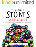Scribble Stones Art Guide: Step by Step Painting Techniques and Tricks