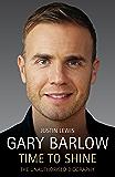 Gary Barlow: Time to Shine - The Unauthorised Biography
