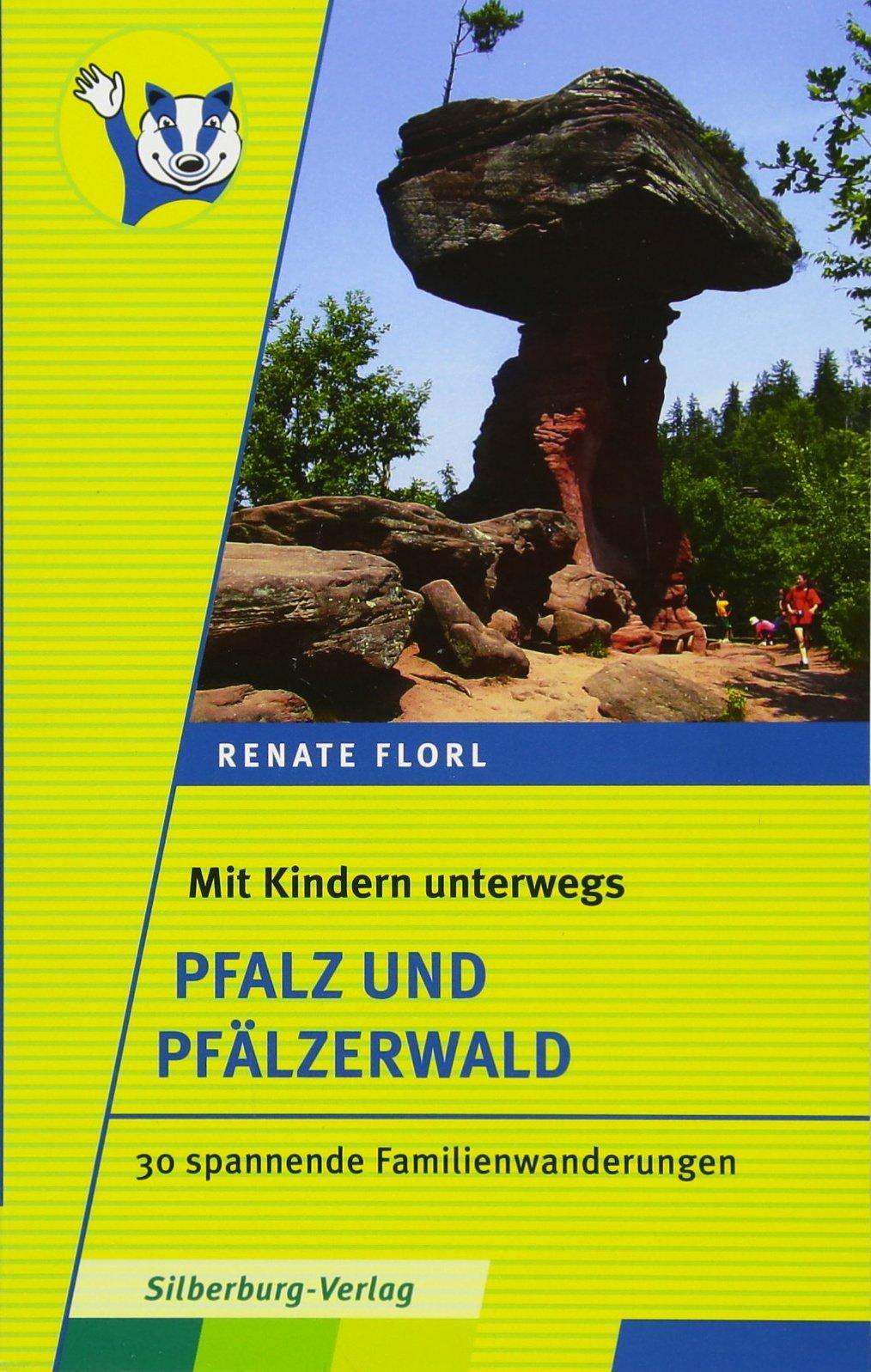 Mit Kinder unterwegs – Pfalz und Pfälzerwald: 30 spannende Familienwanderungen (Mit Kindern unterwegs)