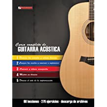 Curso completo de guitarra acústica: Método moderno de técnica y teoría aplicada (Spanish Edition) Apr 7, 2017