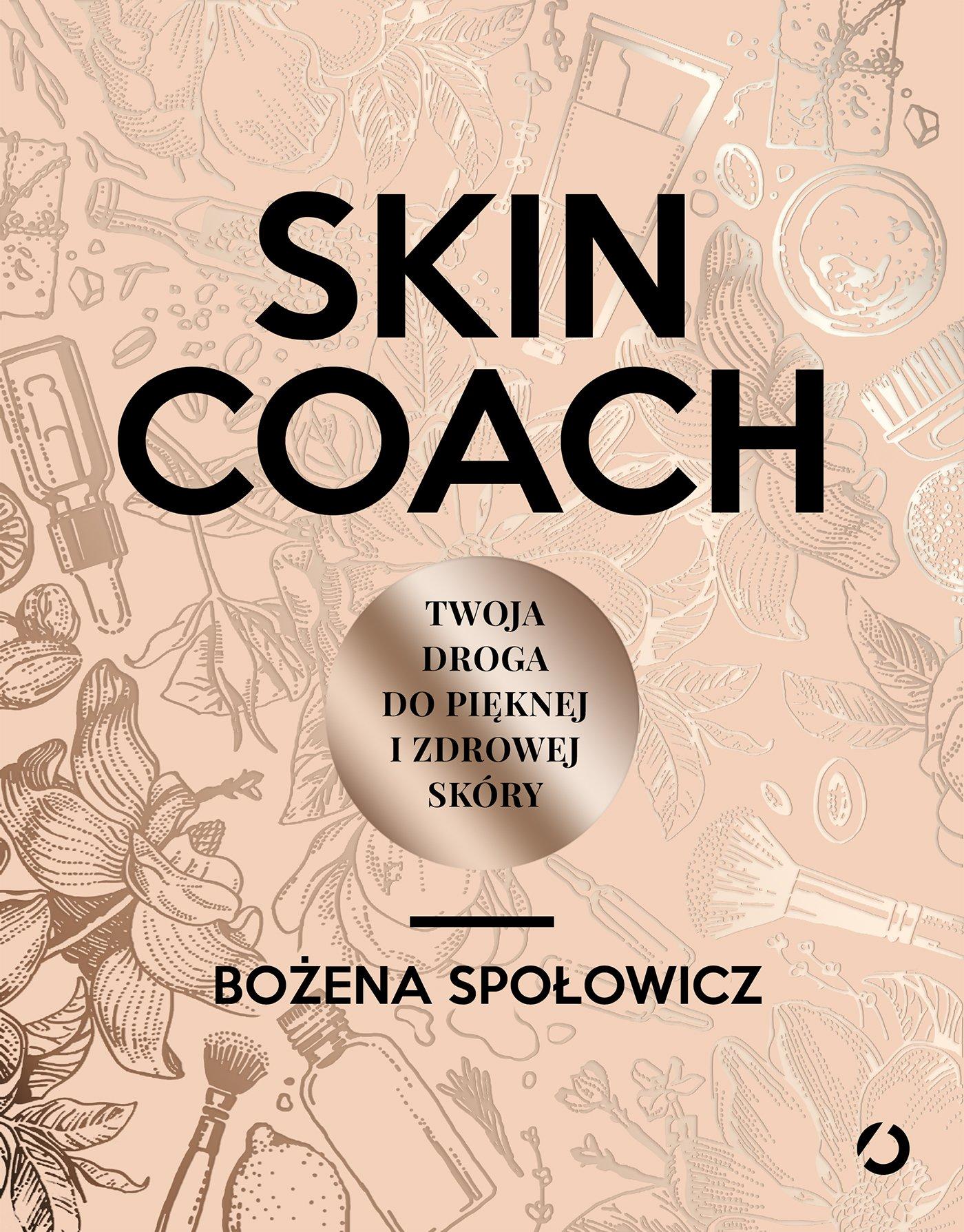 Skin coach (Polacco) Copertina flessibile – 1 gen 2017 Bozena Spolowicz Otwarte 8375152757 MEDICAL / Dermatology