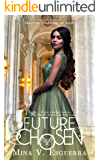 The Future Chosen: A political romance