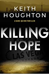 Killing Hope: A pulse-pounding crime thriller packed with heart-stopping twists. (Gabe Quinn Thriller Series Book 1) Kindle Edition