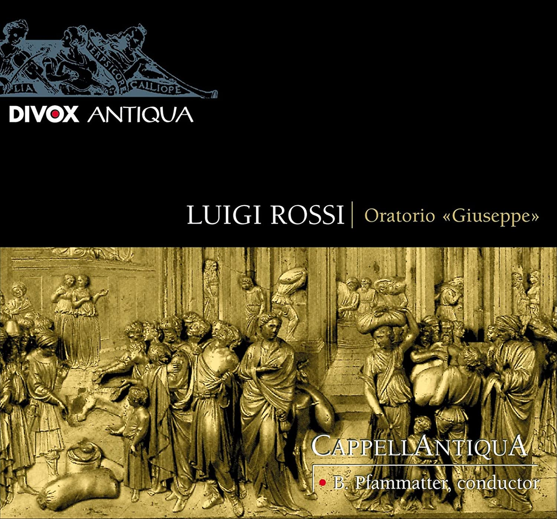 Ensemble CappellAntiqua, Luigi Rossi, Giacomo Carissimi, Bernhard Pfammatter - ROSSI: Giuseppe / CARISSIMI: Ezechia - Amazon.com Music