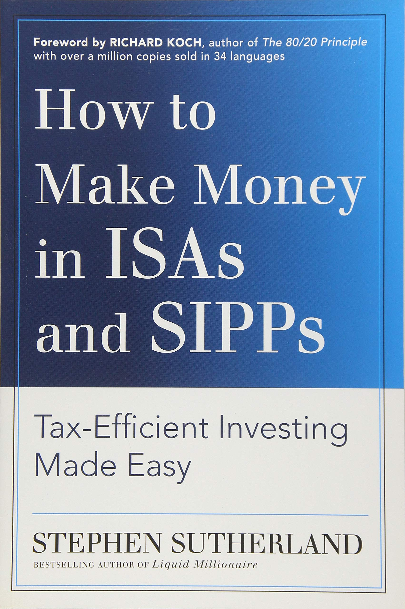 How to Make Money in ISAs and SIPPs: Tax-efficient Investing