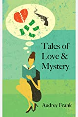 Tales of Love & Mystery: A Collection Of Short Stories From The Heart Kindle Edition