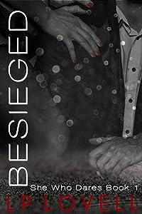 Besieged: A CEO billionaire erotic romance (SHe Who Dares Book 1)
