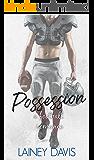Possession: A Football Romance (Stone Creek University Book 3)