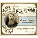 Pa's Fiddle: Charles Ingalls - American Fiddler