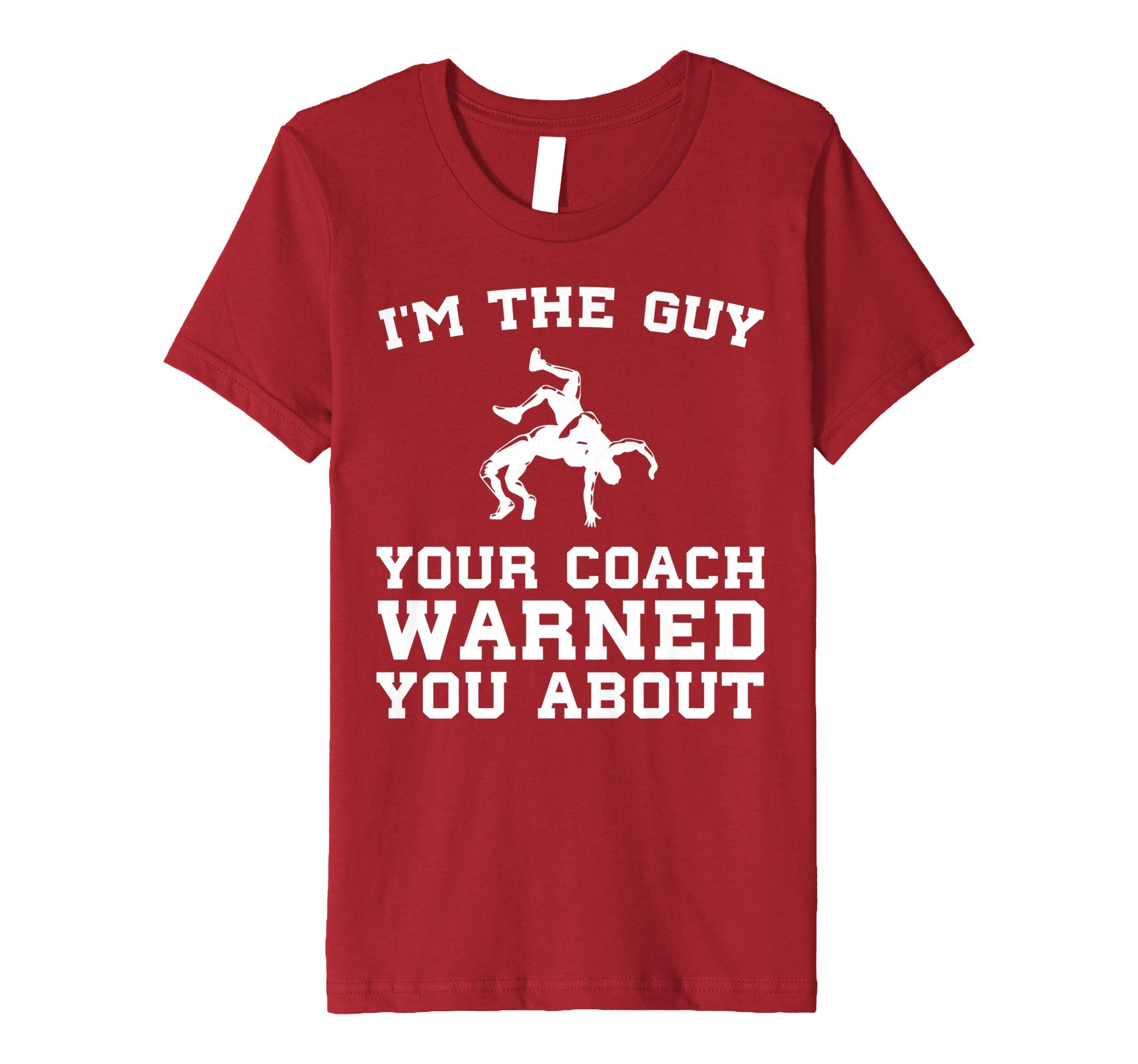 Kids The Guy Your Coach Warned You About Boy's Wrestling T Shirt 12 Cranberry by Funny Youth Sports Wrestling Shirts