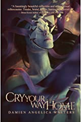 Cry Your Way Home Kindle Edition