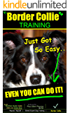 Border Collie Training | Think Like a Dog, But Don't Eat Your Poop! | Border Collie Training Just Got So Easy – Even You Can Do it!: Border Collie Training