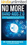 No More Band-Aids 2.0: Finding Answers in a Broken Medical System