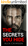 The Secrets You Hide: A mind-blowing thriller (The Psychosis Series)