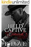 Held Captive by a Criminal's Heart