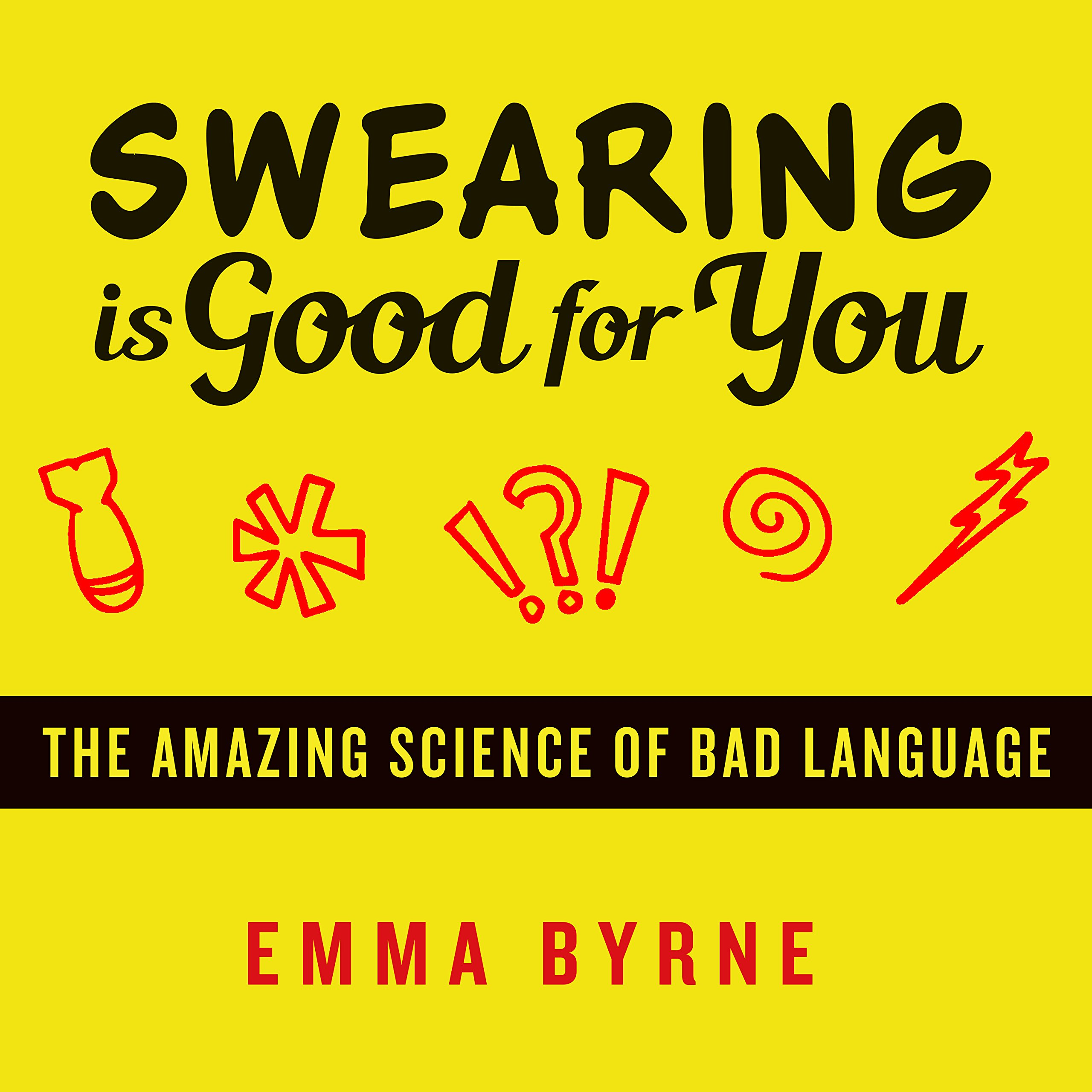 Swearing Is Good for You: The Amazing Science of Bad Language PDF