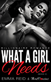 What A Girl Needs: (Billionaire Romance) (Book 2) (Alpha Billionaire Romance Series)