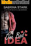 One Bad Idea: A Billionaire Loathing-to-Love Romance