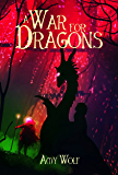 A War for Dragons (The Cavernis Trilogy Book 2)