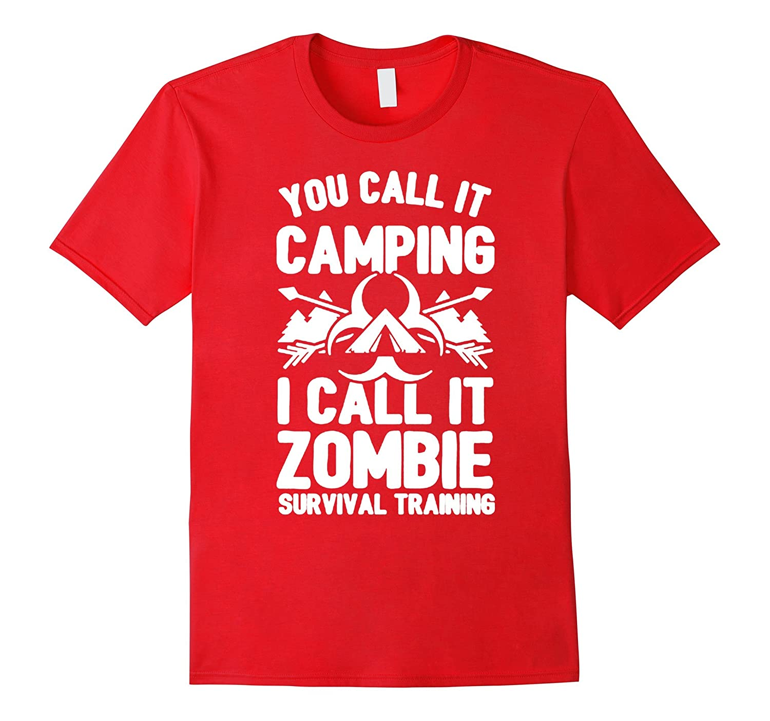 you call it camping i call it zombie survival training shirt-TH
