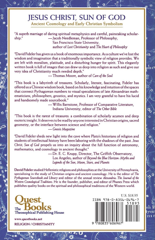 Jesus christ sun of god ancient cosmology and early christian jesus christ sun of god ancient cosmology and early christian symbolism david fideler 9780835606967 amazon books buycottarizona Image collections