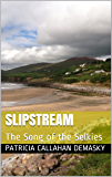 Slipstream: The Song of the Selkies