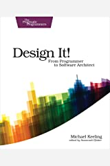 Design It!: From Programmer to Software Architect (The Pragmatic Programmers) Kindle Edition