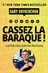 Cassez la baraque !: Capitalisez sur vos passions (VILLAGE MONDIAL) (French Edition) Kindle Edition