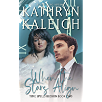 When the Stars Align: A Time Travel Romance (Time Spells Beckon)