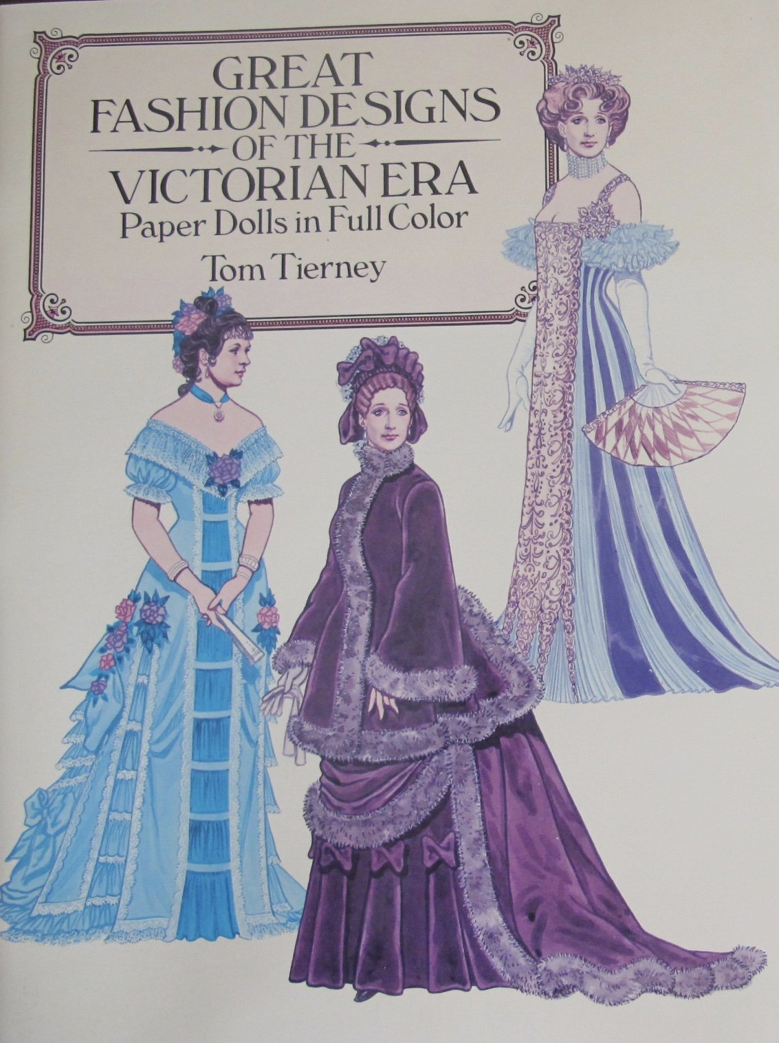 Tom Tierney GREAT FASHION DESIGNS of The VICTORIAN ERA PAPER DOLLS Book (UNCUT) in Full COLOR w 2 Card Stock DOLLS (QUEEN VICTORIA of England & EMPRESS EUGENIE of France) and 28 Card Stock COSTUMES (1987)