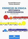 Esercizi di fisica I. Meccanica e termodinamica