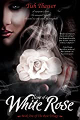 Scent of a White Rose (The Rose Trilogy Book 1) Kindle Edition