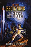 In the Beginning: Tales from the Pulp Era
