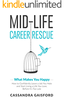 Midlife Career Rescue (What Makes You Happy): How To Change Careers,  Confidently  Life Career