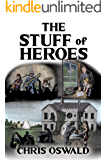 The Stuff of Heroes (The Semblance of Order Trilogy)