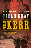 Field Gray: A Bernie Gunther Novel