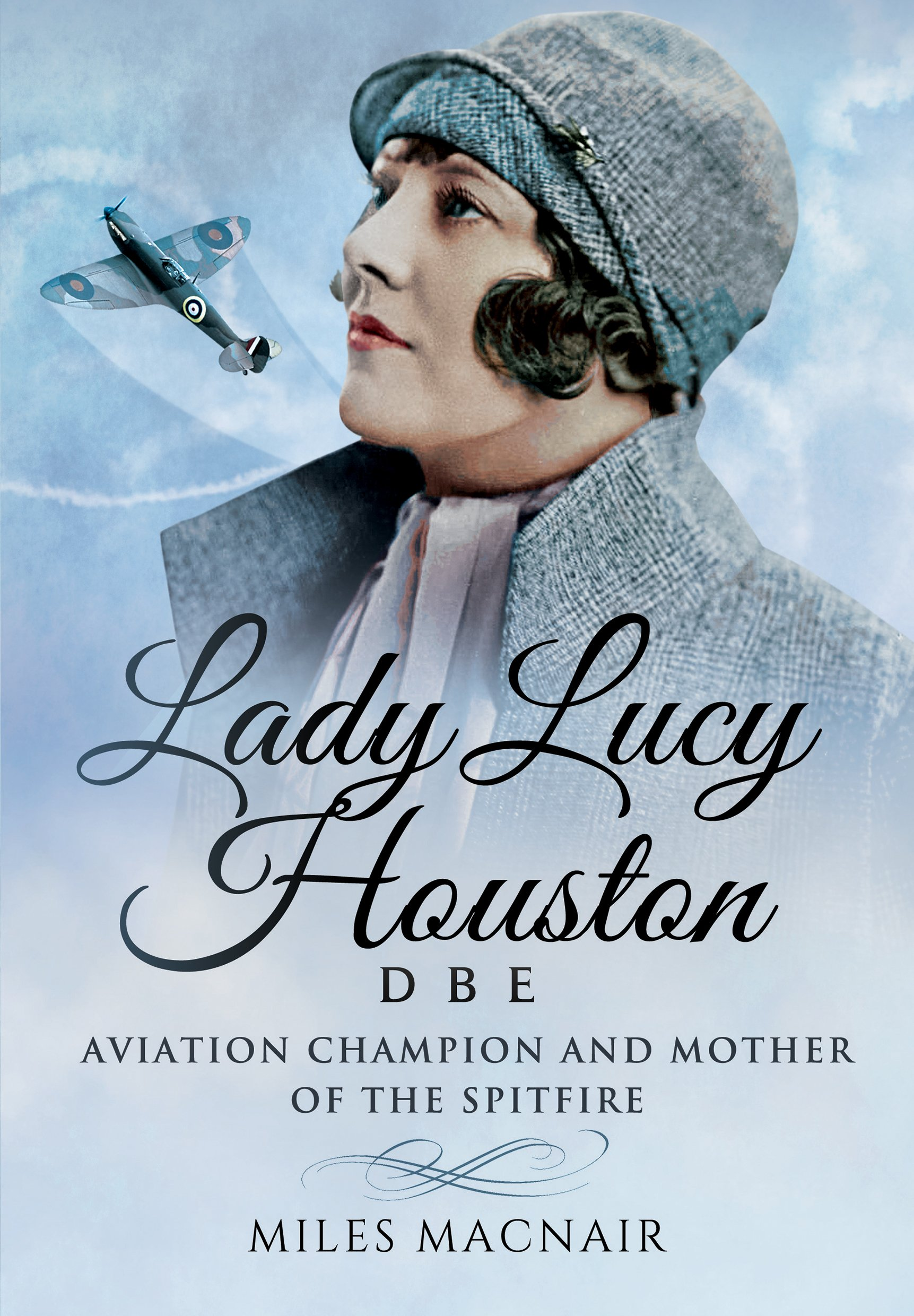 Read Online Lady Lucy Houston DBE: Aviation Champion and Mother of the Spitfire ebook