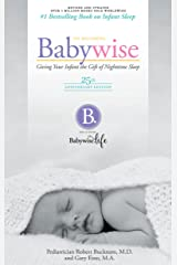 On Becoming Baby Wise - 25th Anniversary Edition: Giving Your Infant the Gift of Nightime Sleep Kindle Edition