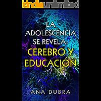 La adolescencia se revela:  cerebro y educación