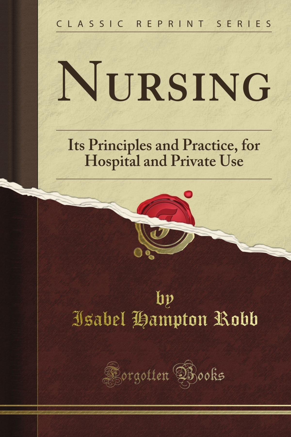 Read Online Nursing: Its Principles and Practice, for Hospital and Private Use (Classic Reprint) pdf